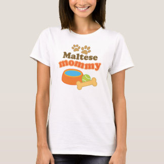 Maltese Mommy Dog Breed Gift T-Shirt