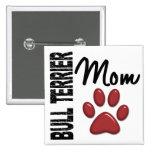 Mamá 2 de bull terrier pin