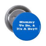 Mamá a ser botón, es un muchacho pins