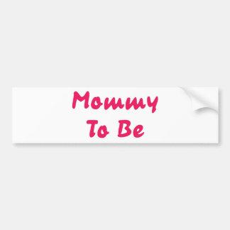 Mamá a ser etiqueta de parachoque