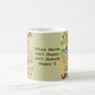 Mama Ain't Happy Coffee Mug