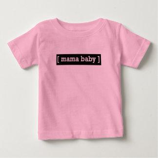 Mama Baby Baby T-Shirt