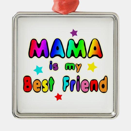 Mama Best Friend Metal Ornament
