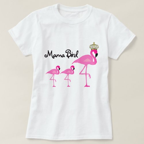 Mama Bird Flamingo T_Shirt with Two Babies