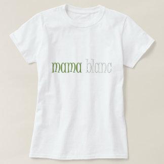 Mama Blanc T-Shirt