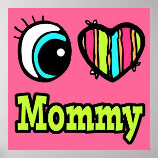 Mamá brillante del amor del corazón I del ojo Poster