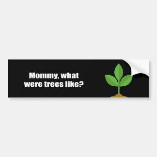 Mamá como cuál eran los árboles etiqueta de parachoque
