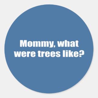 Mamá, como cuál eran los árboles pegatina redonda