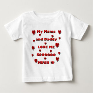 Mama & Daddy Love copy.png Baby T-Shirt