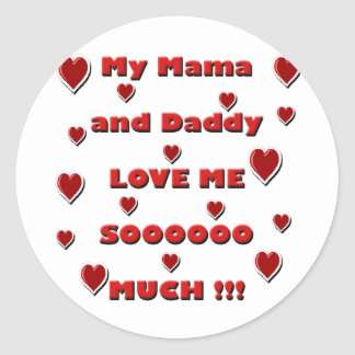 Mama & Daddy Love copy.png Classic Round Sticker