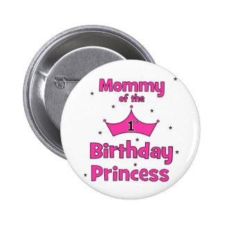 ¡Mamá de la 1ra princesa del cumpleaños! Pin Redondo 5 Cm