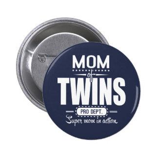 Mamá de los gemelos favorable Dept. Super Mom en Pin Redondo 5 Cm
