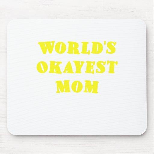 Mamá de Okayest de los mundos Alfombrilla De Ratones