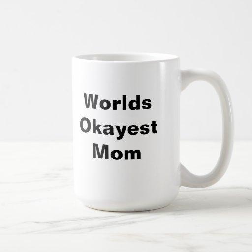 Mamá de Okayest de los mundos Tazas De Café
