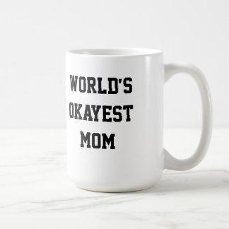 Mamá de Okayest del mundo Taza De Café