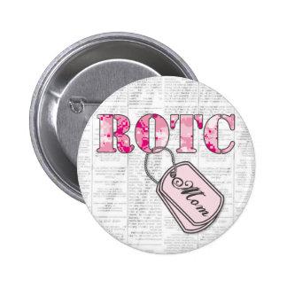 Mamá de ROTC: Ayuda querida Pin Redondo De 2 Pulgadas