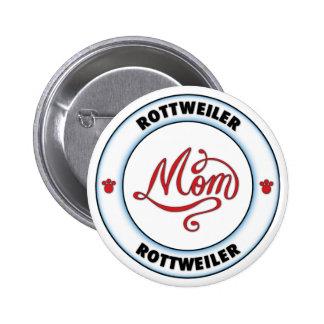 Mamá de ROTTWEILER Pins