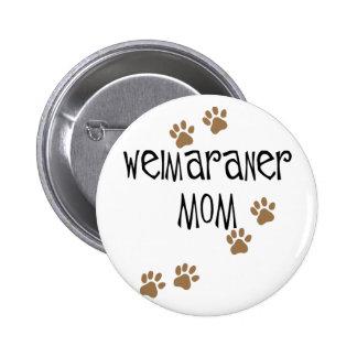 Mamá de Weimaraner Pins