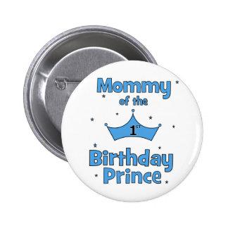 ¡Mamá del 1r príncipe del cumpleaños! Pin Redondo De 2 Pulgadas