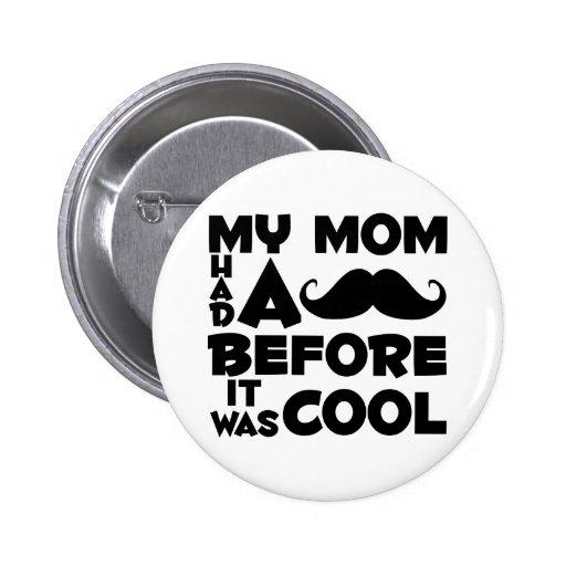 Mamá del bigote pin
