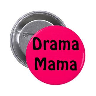 Mamá del drama pin redondo 5 cm