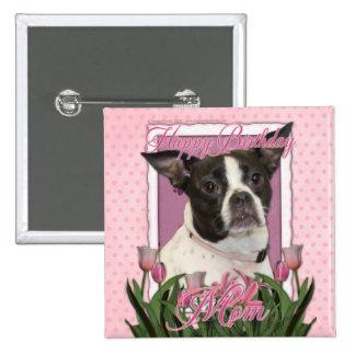 Mamá del feliz cumpleaños - Boston y rata Terrier  Pin