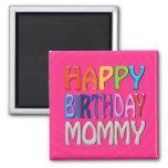 Mamá del feliz cumpleaños - saludo colorido feliz imanes
