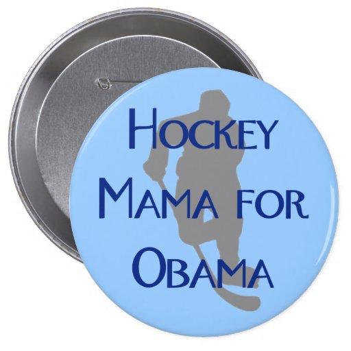 Mamá del hockey para Obama Pin Redondo De 4 Pulgadas