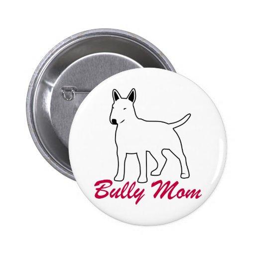 Mamá del matón de bull terrier pin redondo 5 cm