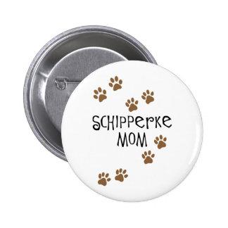 Mamá del Schipperke Pin