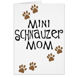 Mamá del Schnauzer miniatura Tarjeta De Felicitación
