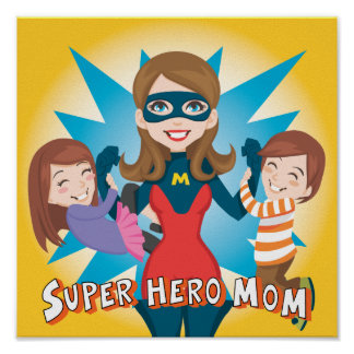 Mamá del superhéroe posters