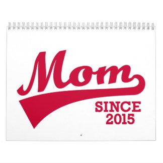 Mamá desde 2015 calendario de pared