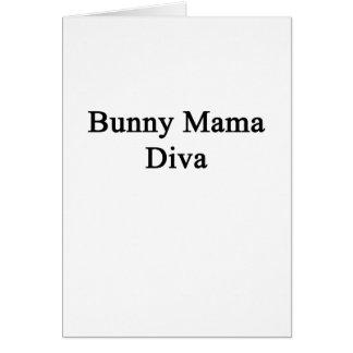 Mamá Diva del conejito Tarjeta De Felicitación