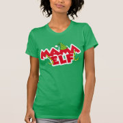 Mama Elf T Shirts