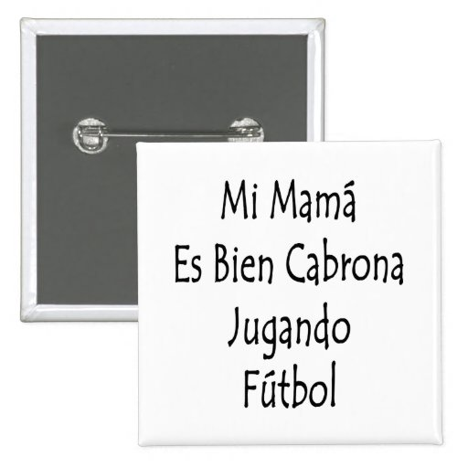 Mamá Es Bien Cabrona Jugando Futbol del MI Pin Cuadrado