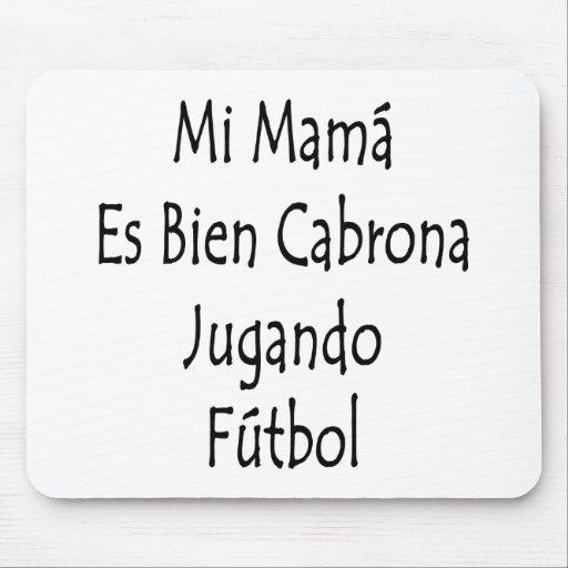 Mamá Es Bien Cabrona Jugando Futbol del MI Tapetes De Raton