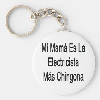 Mamá Es La Electricista Mas Chingona del MI Llavero Redondo Tipo Pin