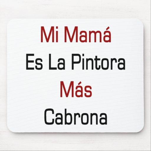 Mamá Es La Pintora Mas Cabrona del MI Alfombrillas De Ratones