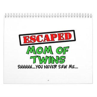 Mamá escapada de GEMELOS….shhhh… usted nunca me Calendarios