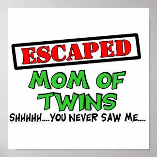 Mamá escapada de GEMELOS….shhhh… usted nunca me vi Impresiones