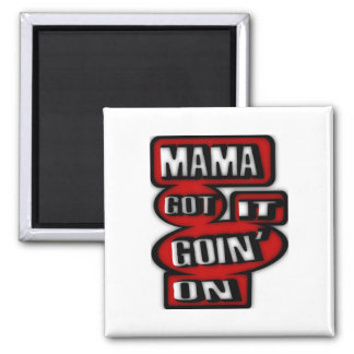 Mama Got It Goin' On With Boxes And  Circles Magnet