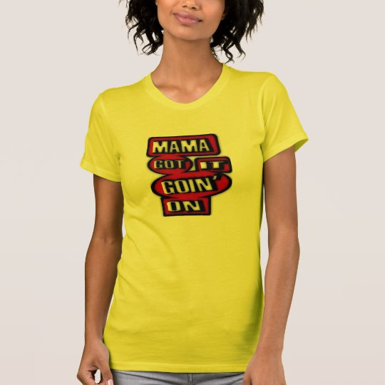 Mama Got It Goin' On With Boxes And  Circles T-Shirt