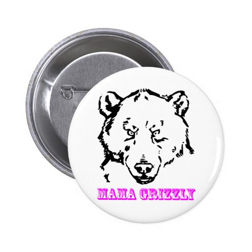 Mama Grizzly 2 Inch Round Button