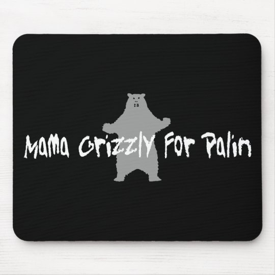 Mama Grizzly For Palin Mouse Pad