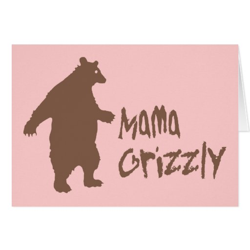 Mama Grizzly Greeting Card