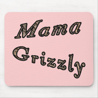 MAMA GRIZZLY MOUSE PAD