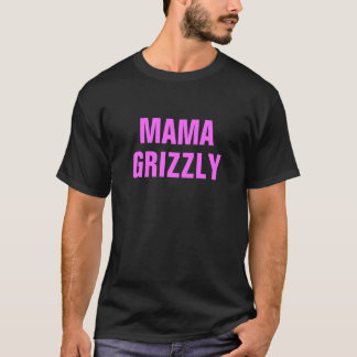 MAMA, GRIZZLY T-Shirt