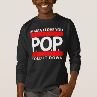 Mama I Love You, P.O.P., Hold It Down T-Shirt