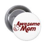 Mamá impresionante para el día de madres pin